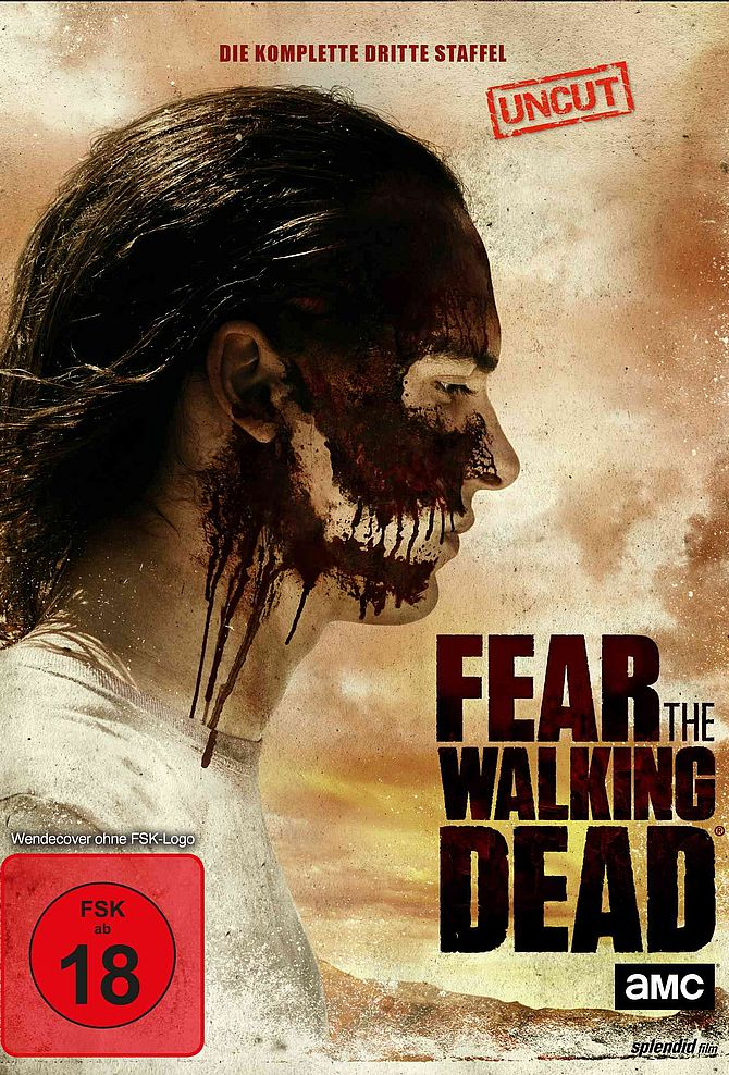 Fear the Walking Dead - 3. Staffel uncut